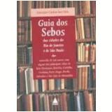 Guia dos Sebos das Cidades do Rio de Janeiro e São Paulo - Antonio Carlos Secchin