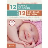 12 Horas de Sono Com 12 Semanas de Vida - Suzy Giordano, Lisa Abidin