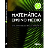 Matemática - Ensino Médio (vol.2) - Maria Ignez Diniz, Katia C. Stocco Smole