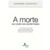 A Morte na Vis�o do Espiritismo