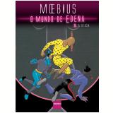 O Mundo De Edena (Vol.3) - Moebius