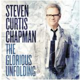 Steven Curtis Chapman - The Glorious Unfolding (CD) - Steven Curtis Chapman