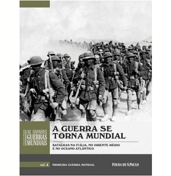 A Guerra Se Torna Mundial (Vol. 04)