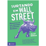 Surtando Em Wall Street - Jared Dillian