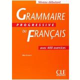 Grammaire Progressive Du Français Debutant - Livre Avec 400 Exercices - Maïa Gregoire