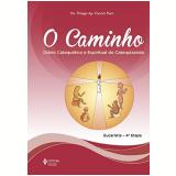 4ª Etapa Catequizando - Diário Catequético E Espiritual Do Catequizando - Pe. Thiago Ap. Faccini Paro
