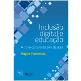 Inclusão Digital e Educação - Magda Pischetola