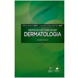 Protocolo de Condutas em Dermatologia - Helio Amante Miot, Luciane Donida Bartoli Miot
