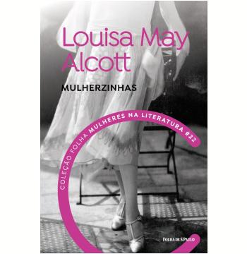 Louisa May Alcott - Mulherzinhas (Vol. 22)