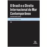 O Brasil e o Direito Internacional do Mar Contemporâneo - Alexandre Pereira da Silva