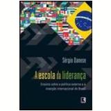 A Escola da Liderança - Sérgio Danese