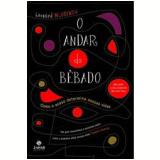 O Andar do Bêbado - Leonard Mlodinow