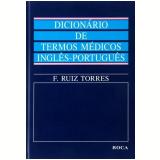 Dicionário de Termos Médicos Inglês - Português - Ruiz Torres