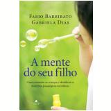 A Mente do seu Filho - Fábio Barbirato, Gabriela Dias
