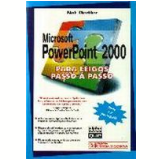 Microsoft Powerpoint 2000 para Leigos Passo a Passo (1999) - Nat Gertler