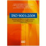 ISO 9001:2008 - Carlos Eduardo Sanches da Silva, Carlos Henrique Pereira Mello, Luiz Gonzaga Mariano de Souza