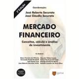 Mercado Financeiro - Jose Roberto Securato, José Cláudio Securato, Edson Ferreira De Oliveira ...