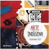 Arte Indígena - Hildegard Feist