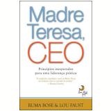 Madre Teresa CEO - Ruma Bose, Lou Faust