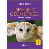 Desenho Geométrico 1 - Ensino Fundamental II - Sonia Jorge