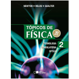 Tópicos De Física - Volume 2 - Ensino Médio - Gualter Jose Biscuola, Newton Villas Boas, Ricardo Helou Doca