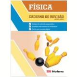 Caderno De Revisao Fisica - Ensino Médio - Editora Moderna