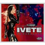 Ivete Sangalo  - Multishow Ao Vivo No Maracanã (CD) - Ivete Sangalo
