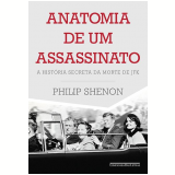 Anatomia de Um Assassinato - Philip Shenon