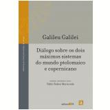 Dialogo Sobre Os Dois Maximos Sistemas Do Mundo Ptolomaico E Copernicano - Galileu Galilei