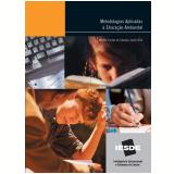 Metodologias aplicadas à educação ambiental (Ebook) - MarÍlia Freitas de Campos Tozoni-Reis