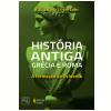 Hist�ria antiga Gr�cia e Roma (Ebook)