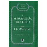 A Ressurreição De Cristo - Og Mandino