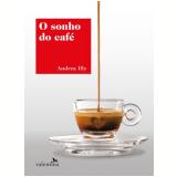 O Sonho Do Café - Andrea Illy