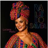 Luciana Mello - Na Luz do Samba (CD) - Luciana Mello