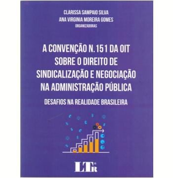 A Convenção N.151 da OIT Sobre o Direito de Sindicalização e Negociação na Administração Pública