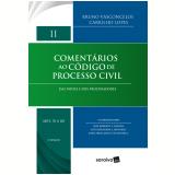 Comentários ao Código de Processo Civil (Vol. 2) - Bruno Vasconcelos Carrilho Lopes