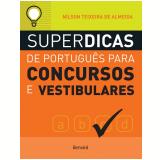 Superdicas de Português Para Concursos e Vestibulares - Nilson Teixeira de Almeida