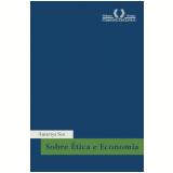 Sobre Ética e Economia - Amartya Sen