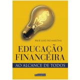 Educa��o Financeira - Jos� Pio Martins