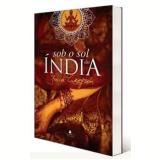 Sob o Sol da Índia - Julia Gregson