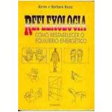 Reflexologia - Kevin Kunz, Barbara Kunz