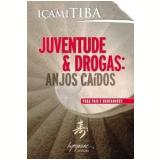 Juventude & Drogas - Içami Tiba