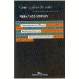 Cem Quilos de Ouro - Fernando Morais