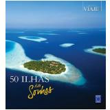 50 Ilhas dos Sonhos - Editora Europa