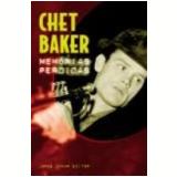 Memórias Perdidas - Chet Baker
