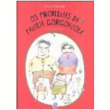Os Problemas da Familia Gorgonzola - Eva Furnari