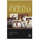 As Mulheres de Freud - John Forrester, Lisa Appignanesi