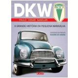 DKW: A Grande História da Pequena Maravilha