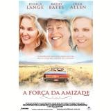 Força da Amizade, A  (DVD) - Vários (veja lista completa)