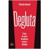 Degluta - Patrícia Amaral